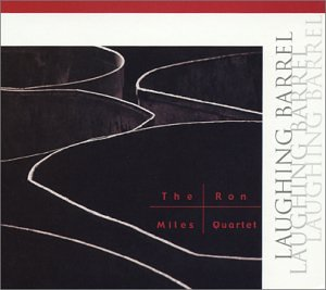 The Ron Miles Quartet: Laughing Barrel