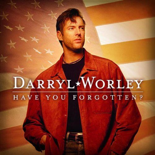 Have You Forgotten? by Darryl Worley album cover