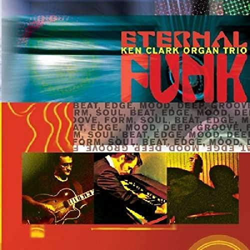 Ken Clark Organ Trio: Eternal Funk