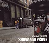 Copertina di album per NEW DEAL PRESENTS SHOW and PROVE