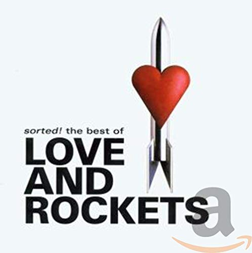 Sorted!: The Best of Love and Rockets