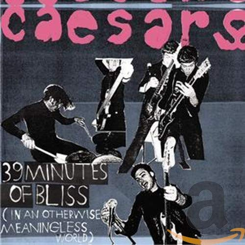 The Caesars - 39 Minutes of Bliss (in an otherwise meaningless world) - Zortam Music