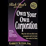 Buy Rich Dad's Advisors: Own Your Own Corporation - Why the Rich Own the Companies Where Everyone Else Works from Amazon