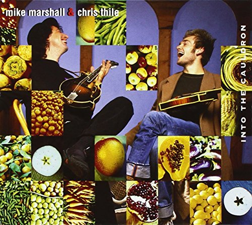 Mike Marshall & Chris Thile: Into the Cauldron