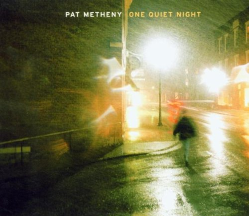 Pat Metheny - One Quiet Night - Zortam Music