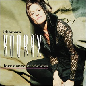 Ithamara Koorax: Love Dance: The Ballad Album