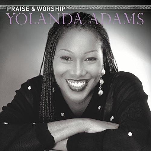 The Praise and Worship Songs of Yolanda Adams