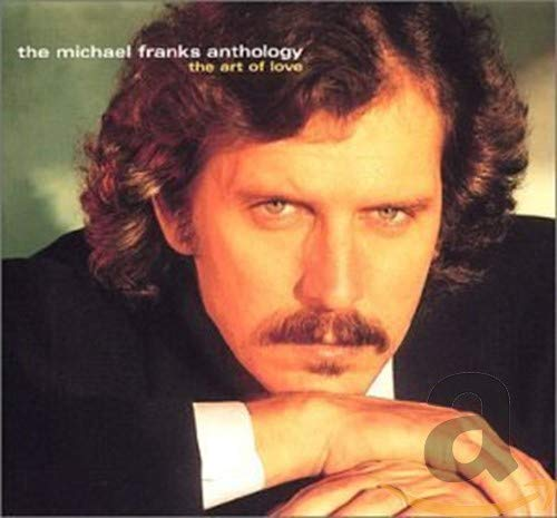 Michael Franks: Anthology: The Art of Love