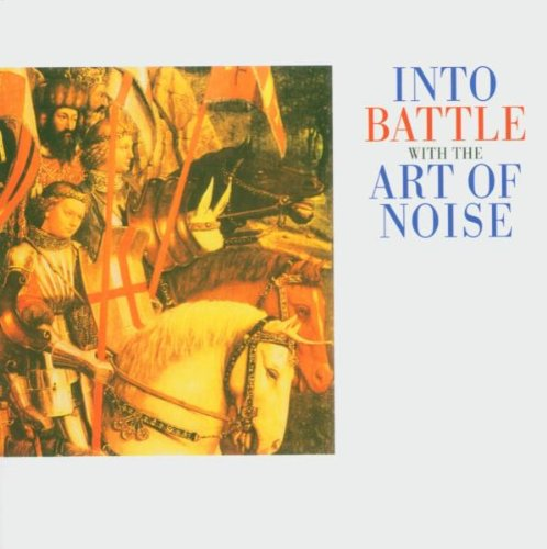 Art Of Noise - Into Battle With the Art of Noise - Zortam Music