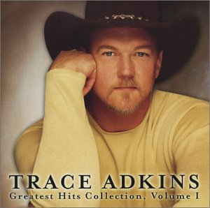 Trace Adkins - Greatest Hits Collection, Vol. 1 - Zortam Music