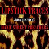 Lipstick Traces: A Secret History of Manic Street Preachers (disc 1)