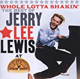 Whole Lotta Shakin': Best of Jerry Lee Lewis at Sun Records
