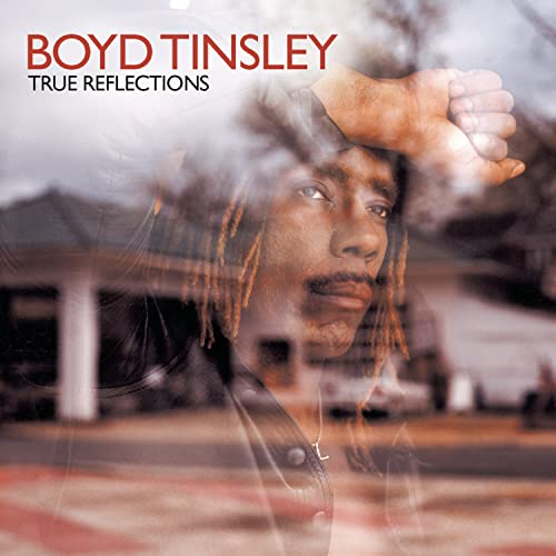 Boyd Tinsely - True Reflections
