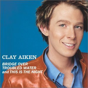 Clay Aiken - Bridge Over Troubled Water/This Is The Night - Zortam Music