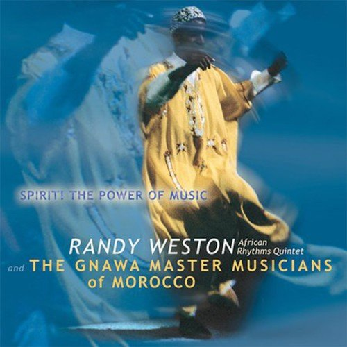 Randy Weston African Rhythms Quintet: Spirit! The Power of Music