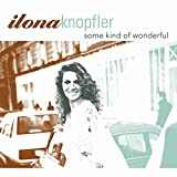 Ilona Knopfler: Some Kind Of Wonderful