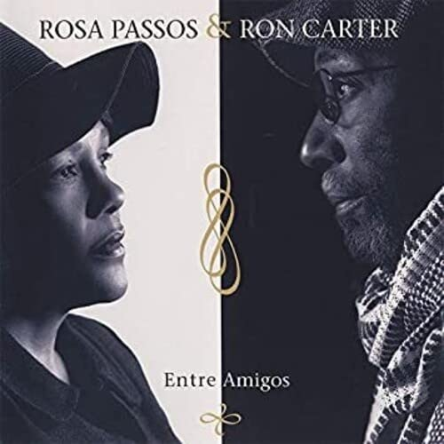 Rosa Passos and Ron Carter: Entre Amigos
