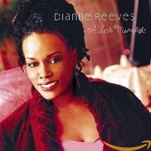 Dianne Reeves: A Little Moonlight