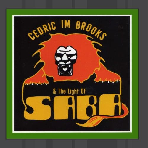 Cedric Im Brooks & The Light Of Saba: Cedric Im Brooks & The Light Of Saba