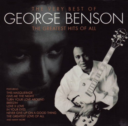 George Benson - Very Best of George Benson: The Greatest Hits of All - Zortam Music
