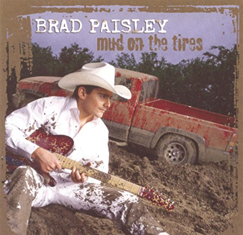 Brad Paisley - Mud on the Tires - Zortam Music