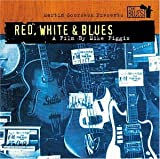 Album cover for Martin Scorsese Presents the Blues: Red, White & Blues