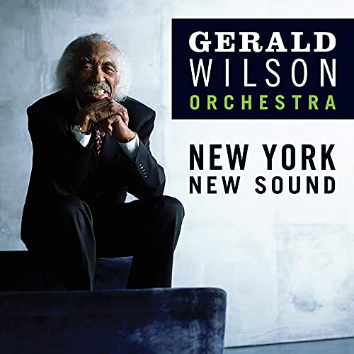 Gerald Wilson Orchestra: New York, New Sound