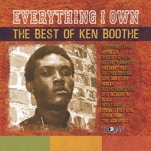 KEN BOOTHE - Everything I Own: The Best of Ken Boothe - Zortam Music