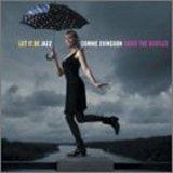Connie Evingson: Let It Be Jazz: Connie Evingson Sings The Beatles