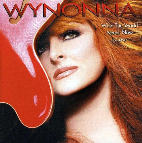 Wynonna Judd - What the World Needs Now Is Love - Zortam Music