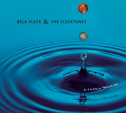 Bela Fleck & The Flecktones: Little Worlds