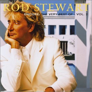 Rod Stewart - Encore: The Very Best of Rod Stewart, Vol. 2 - Zortam Music