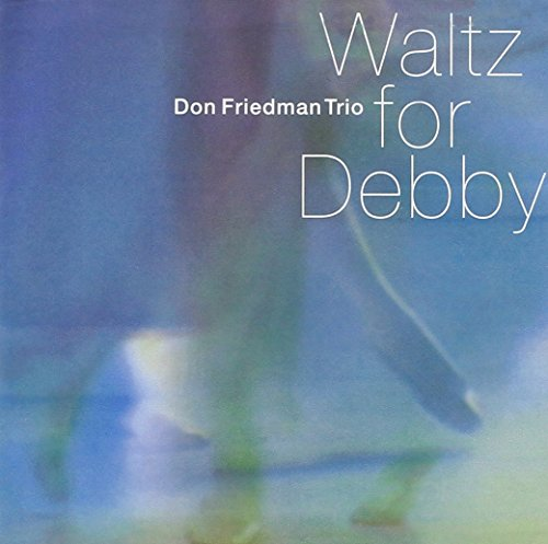 Don Friedman: Waltz for Debby