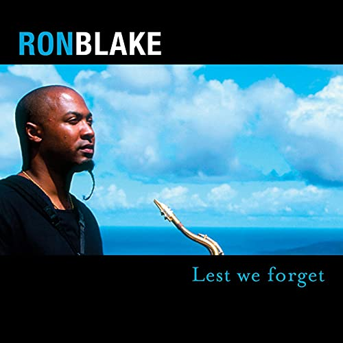 Ron Blake: Lest We Forget