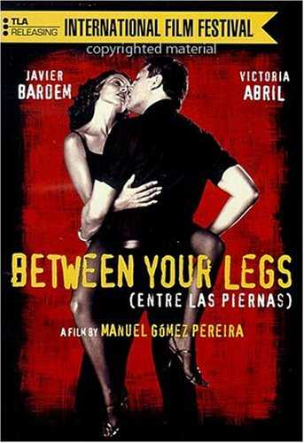Entre Las Piernas (Between Your Legs) / ����� ��� (1999)