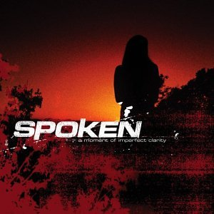 Spoken – A Moment Of Imperfect Clarity (2003)