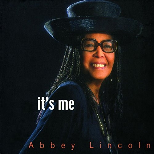 Abbey Lincoln: It's Me