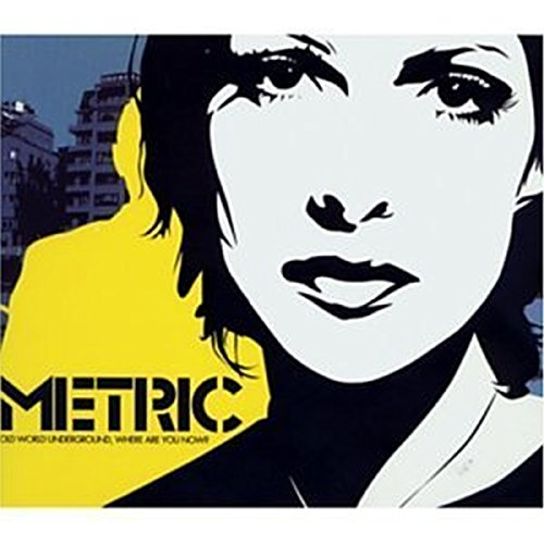 metric - old world underground