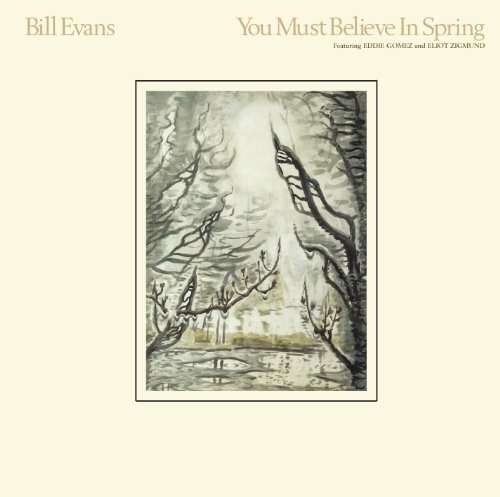Bill Evans: You Must Believe in Spring