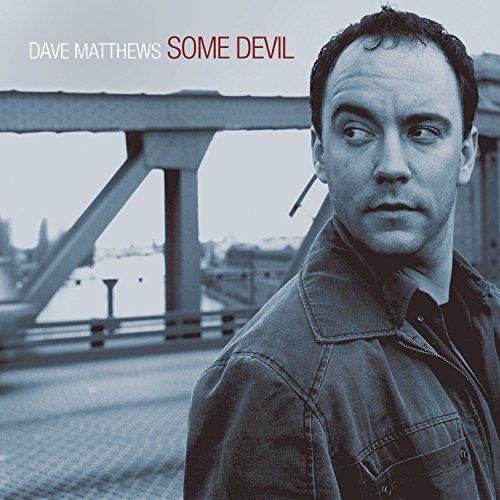 Dave Matthews - Some Devil - Zortam Music