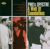 Album cover for Phil's Spectre: A Wall of Soundalikes