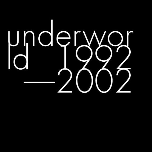 Underworld - Underworld 1992-2002 - Zortam Music