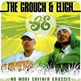 The Grouch & Eligh / No More Greener Grasses