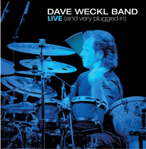 Dave Weckl Band: Live (And Very Plugged In)
