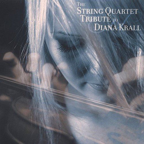 The String Quartet Tribute to Diana Krall