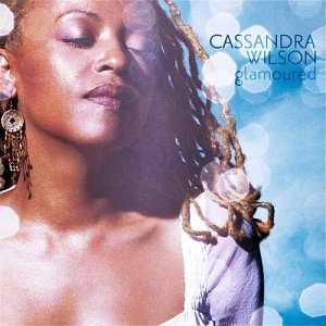 Cassandra Wilson: Glamoured