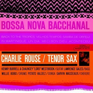 Charlie Rouse: Bossa Nova Bacchanal