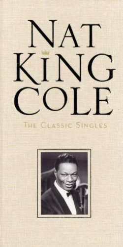 Nat King Cole - The Classic Singles - Zortam Music