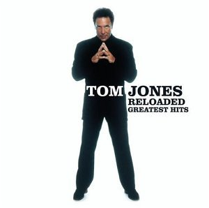 Tom Jones - Reloaded: Greatest Hits - Zortam Music