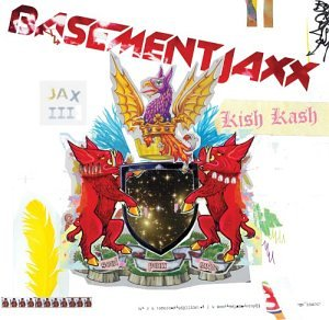 Basement Jaxx - Kish Kash - Lyrics2You